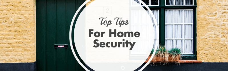 An image showing top tips for home security